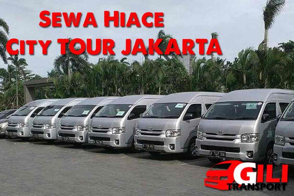 paket sewa hiace wisata city tour Jakarta murah